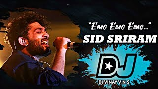 Emo Emo Emo Song Dj Mix || Emo Emo Emoo Dj Song || Sid Sriram | Raahu Movie Songs || DJ VINAY V N S