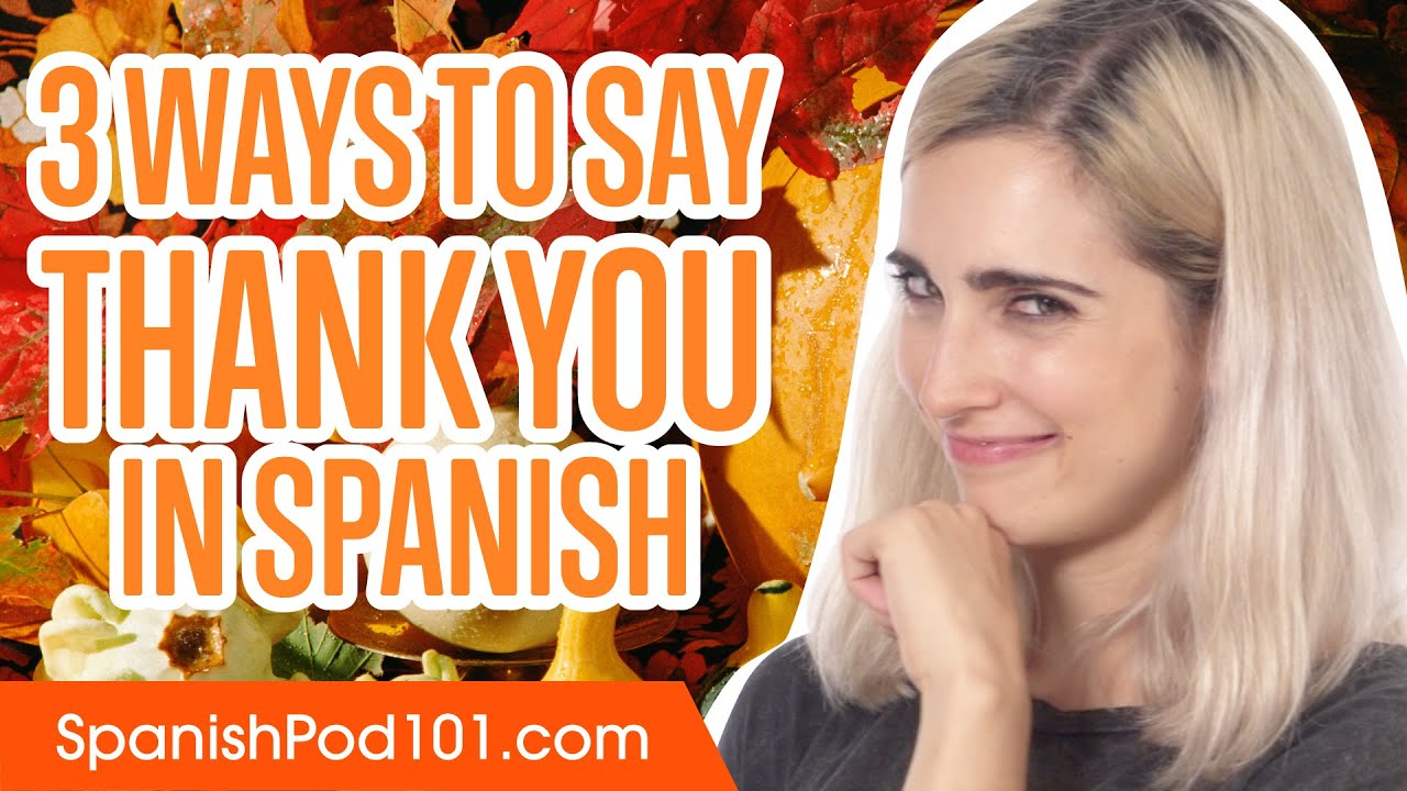 3 Ways To Say Thank You In Spanish Youtube
