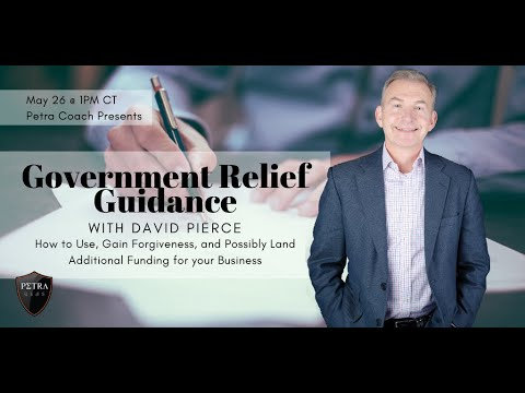 """Petra Coach Presents, """"Government Relief Guidance with David Pierce: How to Use, Gain Forgiveness..."""