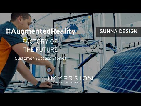 Industry 4.0 by Immersion : Augmented Reality & Connected Factory for Sunna Design