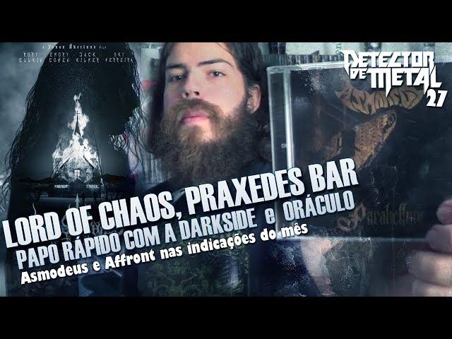 LORDS OF CHAOS, PRAXEDES BAR, ORÁCULO E ASMODEUS - DETECTOR DE METAL 27