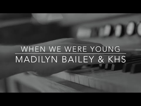 Madilyn Bailey & KHS (Piano Cover Adele) - When We Were Young (Lyrics)