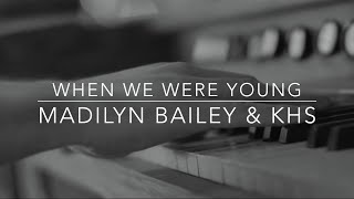 Baixar Madilyn Bailey & KHS (Piano Cover Adele) - When We Were Young (Lyrics)