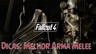 Fallout 4 Melhor Arma Melee