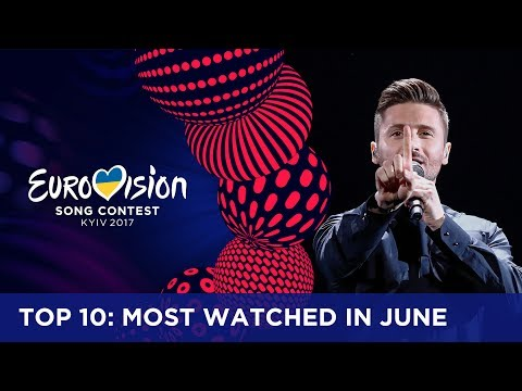 TOP 10: Most watched in June 2017 - Eurovision Song Contest