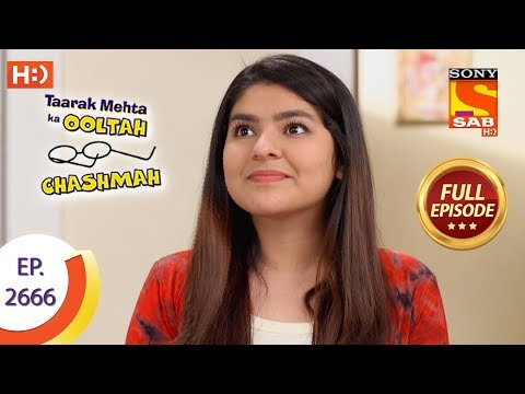 Taarak Mehta Ka Ooltah Chashmah - Ep 2666 - Full Episode - 13th February, 2019 thumbnail