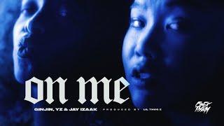 Ginjin - On Me ft. YZ于耀智 & Jay Izaak (Official Music Video)