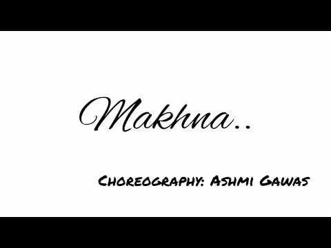 Makhna || Choreography: Ashmi Gawas || Dancer: Sanika & Ashmi