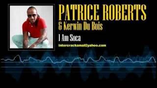 Patrice Roberts & Kerwin Du Bois - I Am Soca