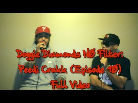 Doggie Diamonds No Filter: Ft. Peedi Crakk (Episode 10) (Ful