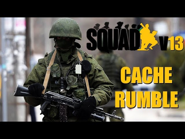 Cache Rumble | Squad V13 Gameplay