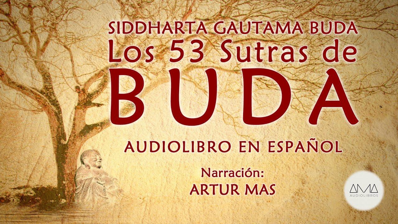"""Siddharta Gautama Buda - Los 53 Sutras de Buda (Audiolibro Completo en Español) """"Voz Real Human"""