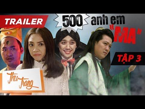 """Trailer 500 Anh Em """"Ma"""" Tập 3 - Thu Trang ft. Trấn Thành, BB Trần, Tiến Luật, La Thành, Trường Giang"""