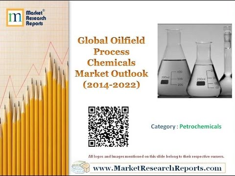 Global Oilfield Process Chemicals Market Outlook (2014-2022)