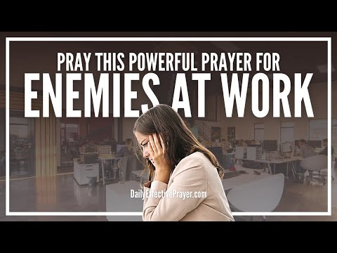 Prayer For Enemies At Work - Pray Over The Situation Now