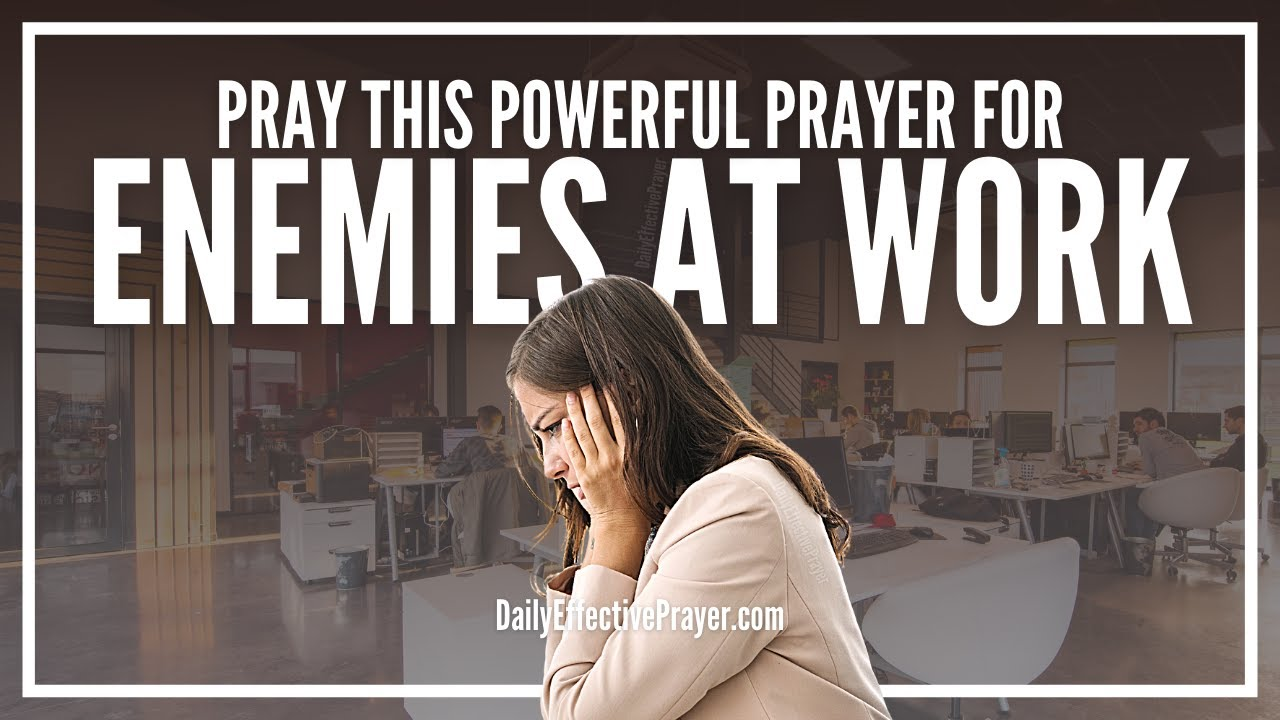 Prayer For Enemies At Work | Pray Over The Situation Now