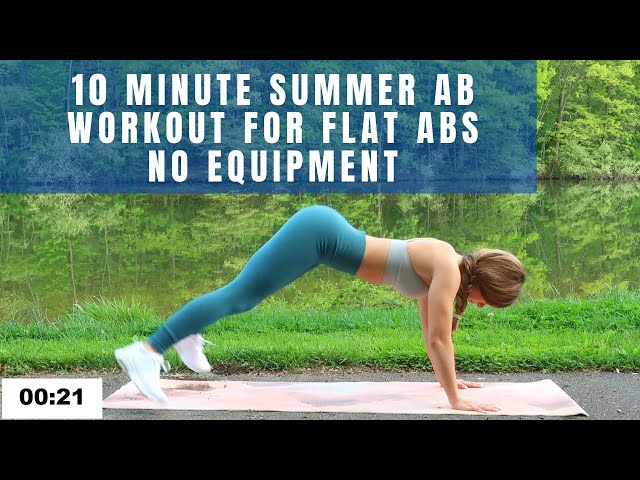 10 MINUTE SUMMER AB WORKOUT FOR FLAT ABS   NO EQUIPMENT   ASHLEY GAITA