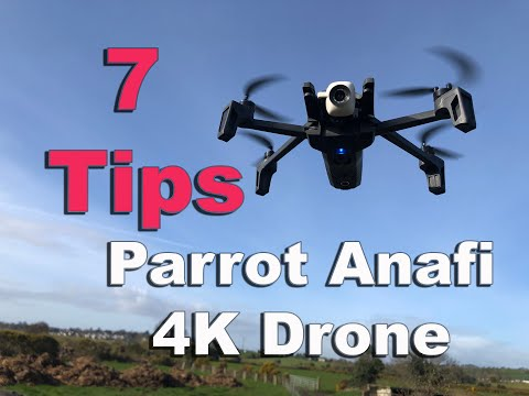 7 Tips - Parrot Anafi 4k Drone