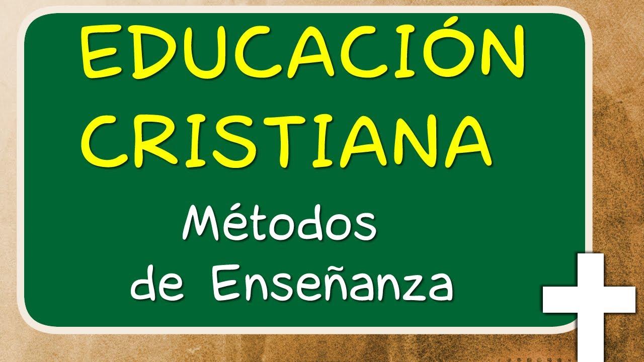 Educaci n cristiana m todos de ense anza youtube for Ministerio de ensenanza