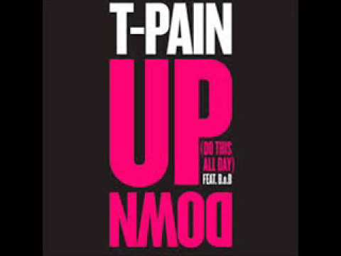 T PAIN   Up Down Do This All Day (Radio Edit feat B o B)
