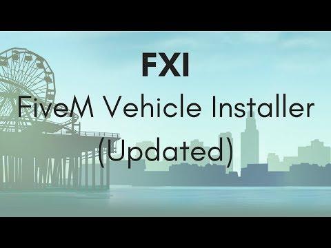 FXI - FiveM Vehicle Installer (Updated Tutorial)