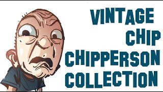 Vintage Chip Chipperson Collection by eyehatemyjob