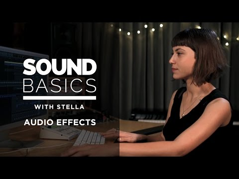 What are Audio Effects? Sound Basics with Stella – Episode 1