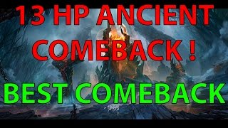 One of best comeback EVER in Dota 2. 13hp Ancient !