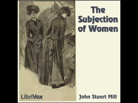 The Subjection of Women by John Stuart MILL read by Various | Full Audio Book