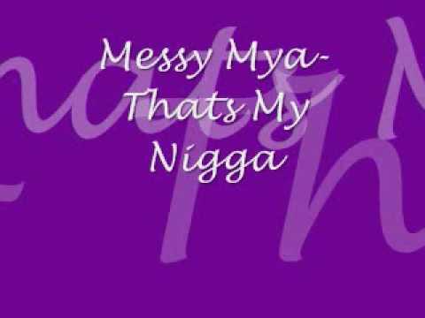 messy mya- thats my nigga.wmv
