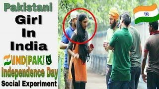 Pakistani GIRL In India - Independence Day Special - Social Experiment In India   By TCI
