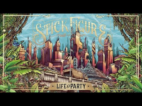 """Stick Figure – """"Life is a Party"""""""