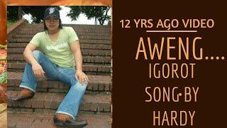 AWENG...BY HARDY CALIGTAN(Igorot LOVE song)