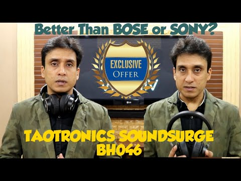 BETTER THAN BOSE OR SONY?? BEST ANC HEADPHONES?? TAOTRONICS SOUNDSURGE BH046 REVIEW INDIA