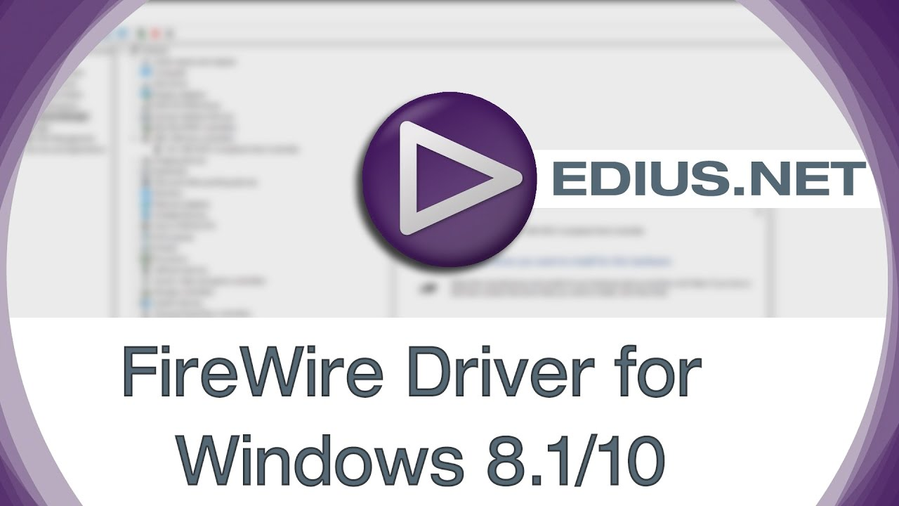 EDIUS NET Podcast - FireWire Driver for Windows 8 1/10