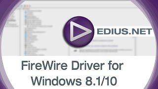 EDIUS.NET Podcast - FireWire Driver for Windows 8.1/10