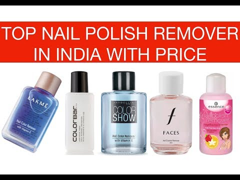 TOP BEST NAIL POLISH REMOVER IN INDIA WITH PRICE | 2018
