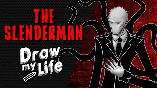 SLENDERMAN ✎ DRAW MY LIFE