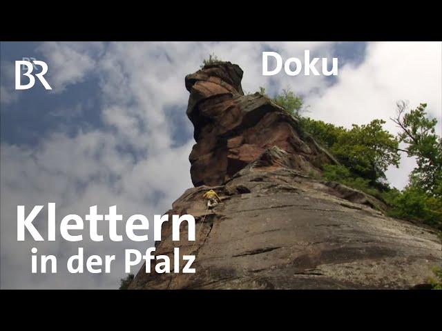 Traditionsgebiet: Sandstein-Klettern in der Pfalz | Bergauf-Bergab | Doku | BR