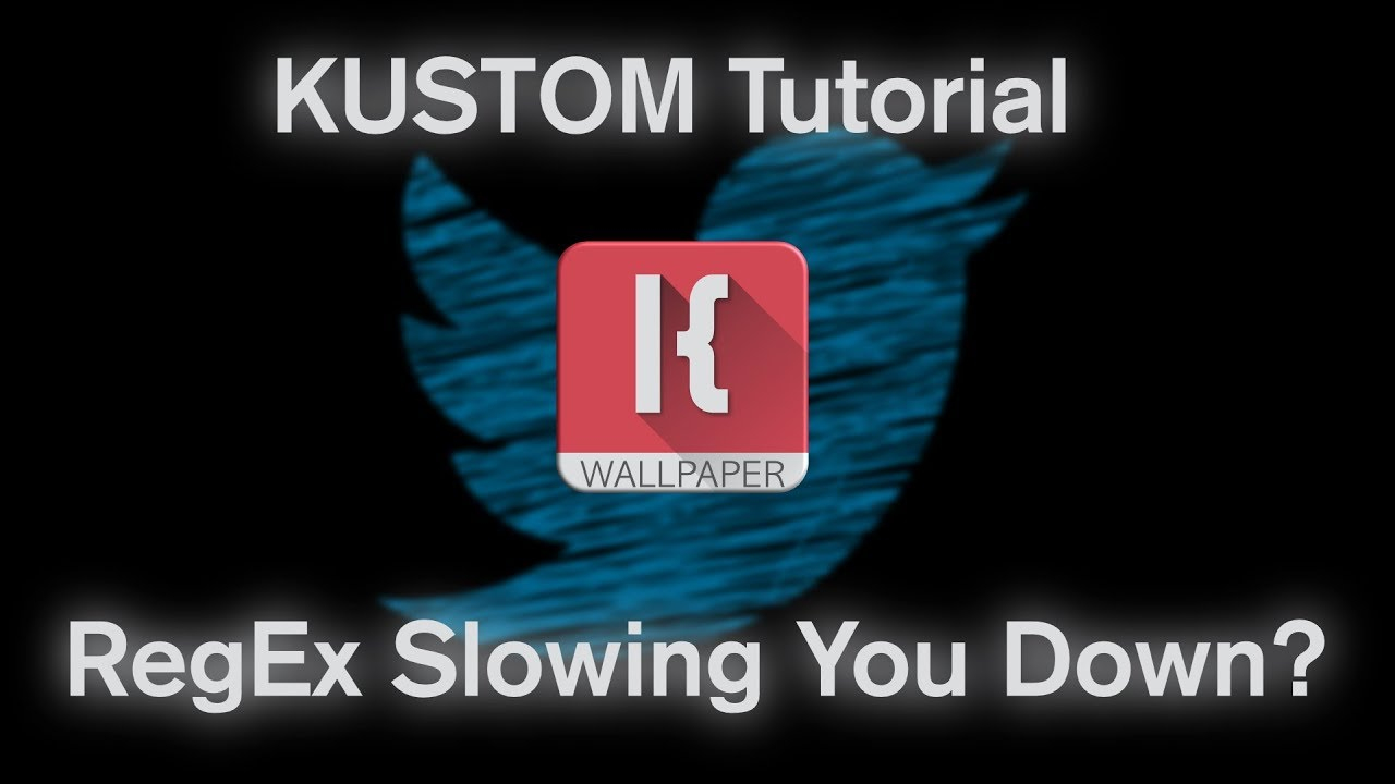 Kustom Tutorial - RegEx Slowing You Down? AND     Twitter Followers