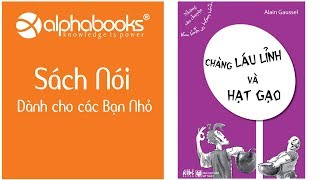 Sách nói cho bé | Anh Chàng Láu Lỉnh Và Hạt Gạo | Phần 1 | Thư Viện Sách Nói