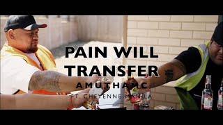 AmuThaMC - Pain Will Transfer (ft Cheyenne)