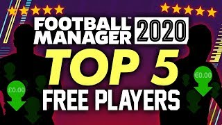 Football Manager 2020 - TOP 5 FREE AGENTS | FM20 Gameplay