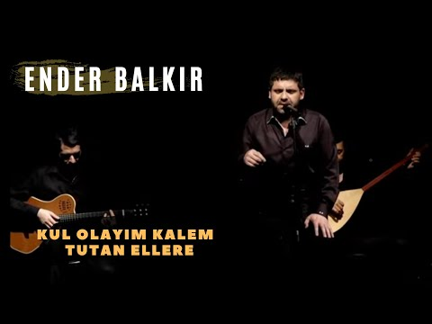 Ender BALKIR - Kul Olayım Kalem Tutan Ellere