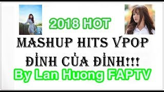 Mashup Vpop Hot 2018 -  Lan Huong Channel