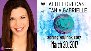 Your 2017 Spring Equinox Wealth Forecast (March 20, 2017)