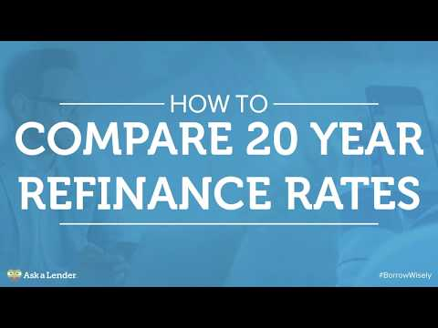 How to Compare 20 Year Refinance Rates | Ask a Lender