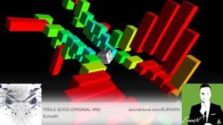 FEELS GOOD (ORIGINAL MIX) - EuroxiN