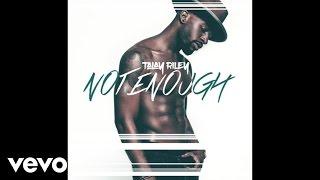 Talay Riley - Not Enough (Audio)