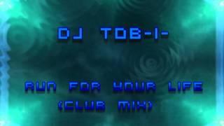Run for your Life (Official Club Mix) - DJ Tob-i-